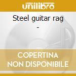 Steel guitar rag - cd musicale di Tarlton Jimmie