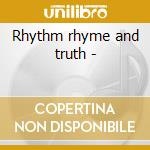 Rhythm rhyme and truth - cd musicale di Deke dickerson & the ecco-foni