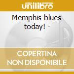 Memphis blues today! - cd musicale di Fieldstones The