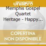 Memphis Gospel Quartet Heritage - Happy Service Of Lord 2 cd musicale di Memphis gospel quartet heritag
