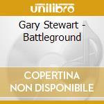 Battleground cd musicale di Gary Stewart