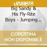 Jumping from 6 to 6 - cd musicale di Big sandy & his fly-rite boys