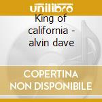 King of california - alvin dave cd musicale di Dave Alvin