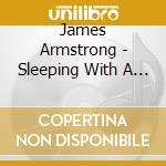 James Armstrong - Sleeping With A Stranger cd musicale di James Armstrong