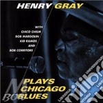 Henry Gray - Plays Chicago Blues cd musicale di Henry Gray