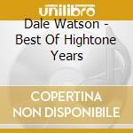 Dale Watson - Best Of Hightone Years cd musicale di Dale Watson