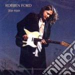 Robben Ford - Blue Moon cd musicale di Robben Ford
