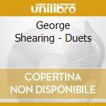 George Shearing - Duets cd musicale di George Shearing