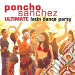 ULTIMATE LATIN DANCE PARTY (2CD) cd musicale di SANCHEZ PONCHO