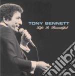 Tony Bennett - Life Is Beautiful cd musicale di Tony Bennett