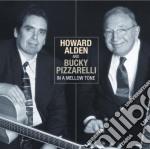 Howard Alden & Bucky Pizzarelli - In A Mellow Tone cd musicale di ALDEN & PIZZARELLI