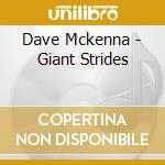Dave Mckenna - Giant Strides cd musicale di Dave Mckenna