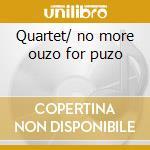 Quartet/ no more ouzo for puzo cd musicale di Dave Mckenna