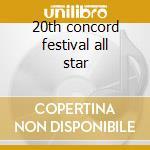 20th concord festival all star cd musicale di Artisti Vari