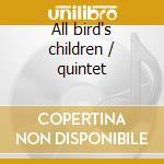 All bird's children / quintet cd musicale di Phil Woods