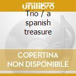 Trio / a spanish treasure cd musicale di Tete Montoliu