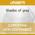 Shades of gray cd musicale di Gray Sargent