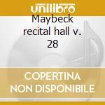 Maybeck recital hall v. 28 cd musicale di La verne andy