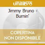 Burnin' cd musicale di Jimmy Bruno