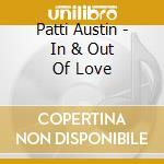 IN & OUT OF LOVE cd musicale di AUSTIN PATTI