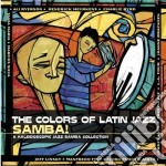 THE COLOUR OF LATIN JAZZ:SAMBA! cd musicale di ARTISTI VARI