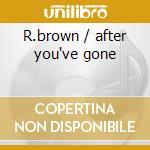 R.brown / after you've gone cd musicale di Herb Ellis