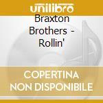 ROLLIN' cd musicale di BRAXTON BROTHERS