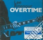 Lee Ritenour - Overtime cd musicale di RITENOUR LEE