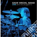 LIVE (AND VERY UNPLUGGED) cd musicale di WECKL DAVE BAND