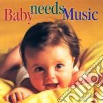Baby Needs Music  - Vari  /carol Rosenberger, Pianoforte  Los Angeles Chamber Orchestra, Moscow Chamber Orchestra  Brazilian Guitar Quartet, Shanghai cd musicale di Miscellanee