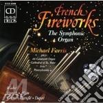 French Fireworks - The Symphonic Organ - Composizioni Di Widor, Franck, Alain, Vi cd musicale