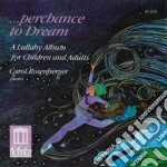 Perchance To Dream - A Lullaby Album For Children And Adults cd musicale di Miscellanee