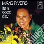 Mavis Rivers - It's A Good Day cd musicale