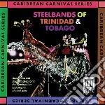 Steelbands Of Trinidad And Tobago - Steelbands Of Trinidad And Tobago cd musicale di Miscellanee