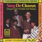 Sing De Chorus - Calypso From Trinidad And Tobago cd musicale di Miscellanee