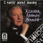 I never went away $ richard rodney benne cd musicale di Richard Bennett