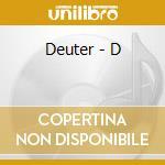 Deuter - D cd musicale di Deuter