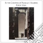 Popol Vuh - In The Gardens Of Pharao cd musicale di Vuh Popol