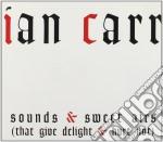 Ian Carr - Sounds & Sweet Airs cd musicale di Ian Carr