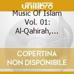 Various - Music Of Islam Vol. 01: Al-Qahirah, Classical Music Of Cairo cd musicale di Music of islam - 1