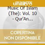 Music Of Islam - 10 - Qur'An Recitation - Istanbul, Turkey cd musicale di MUSIC OF ISLAM - 10