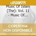 Music Of Islam - 11 - Music Of Yemen - Sana'A cd musicale di MUSIC OF ISLAM - 11