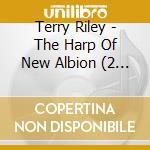 The harp of new al. 08 cd musicale di Terry Riley
