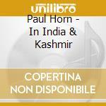 In india & kashmir cd musicale di Paul Horn