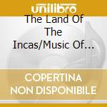 Inkuyo - The Land Of The Incas/Music Of The Andes cd musicale di Inkuyo