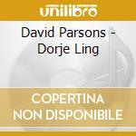 Parsons, David - Dorje Ling cd musicale di David Parsons