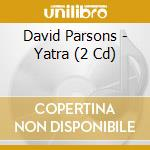 Yatra cd musicale di David Parson