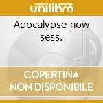 Apocalypse now sess. cd musicale di M.hart & rhythm devi