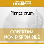 Planet drum cd musicale di Hart Mickey