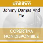 JOHNNY DAMAS AND ME cd musicale di John Trudell